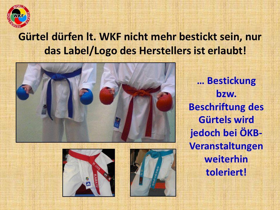 Gürtel dürfen lt. WKF nicht mehr bestickt sein, nur das Label/Logo des Herstellers ist erlaubt! … Bestickung bzw. Beschriftung des Gürtels wird jedoch