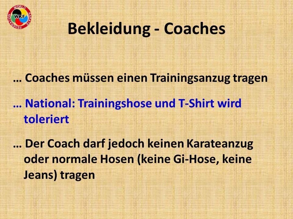 Bekleidung - Coaches … Coaches müssen einen Trainingsanzug tragen … National: Trainingshose und T-Shirt wird toleriert … Der Coach darf jedoch keinen