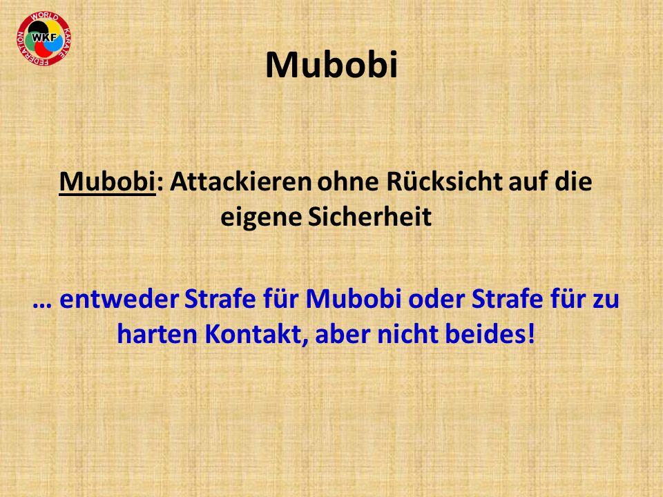 Mubobi Mubobi: Attackieren ohne Rücksicht auf die eigene Sicherheit … entweder Strafe für Mubobi oder Strafe für zu harten Kontakt, aber nicht beides!