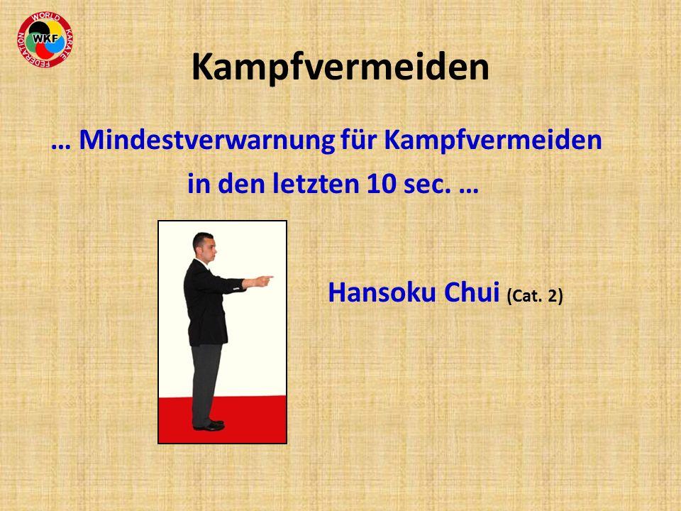 … Mindestverwarnung für Kampfvermeiden in den letzten 10 sec. … Hansoku Chui (Cat. 2)