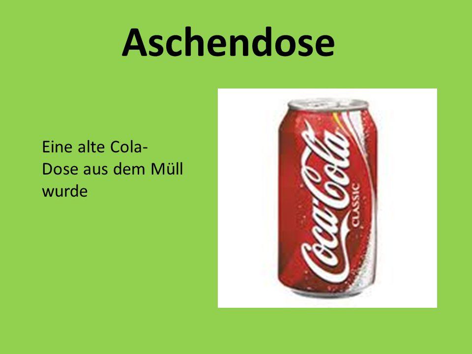 Eine alte Cola- Dose aus dem Müll wurde Aschendose