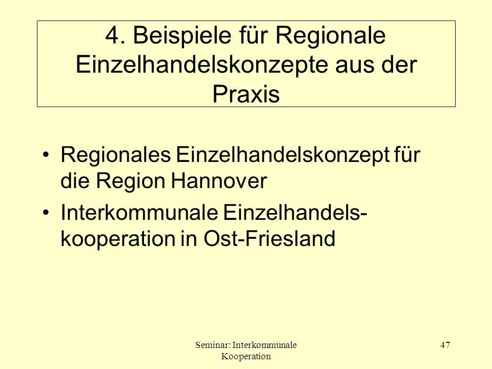 Seminar: Interkommunale Kooperation 47 4. Beispiele für Regionale Einzelhandelskonzepte aus der Praxis Regionales Einzelhandelskonzept für die Region