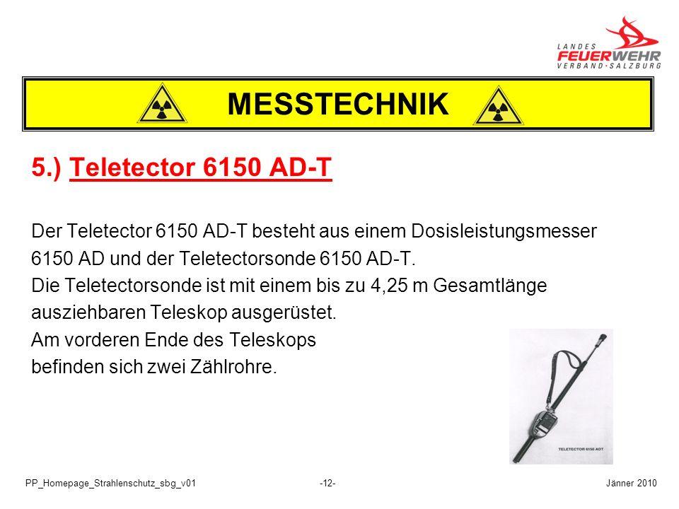 PP_Homepage_Strahlenschutz_sbg_v01-12- 5.) Teletector 6150 AD-T Der Teletector 6150 AD-T besteht aus einem Dosisleistungsmesser 6150 AD und der Telete
