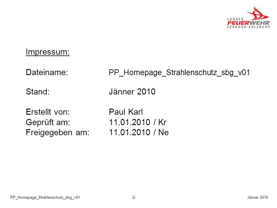 PP_Homepage_Strahlenschutz_sbg_v01-2- Impressum: Dateiname: PP_Homepage_Strahlenschutz_sbg_v01 Stand:Jänner 2010 Erstellt von:Paul Karl Geprüft am:11.