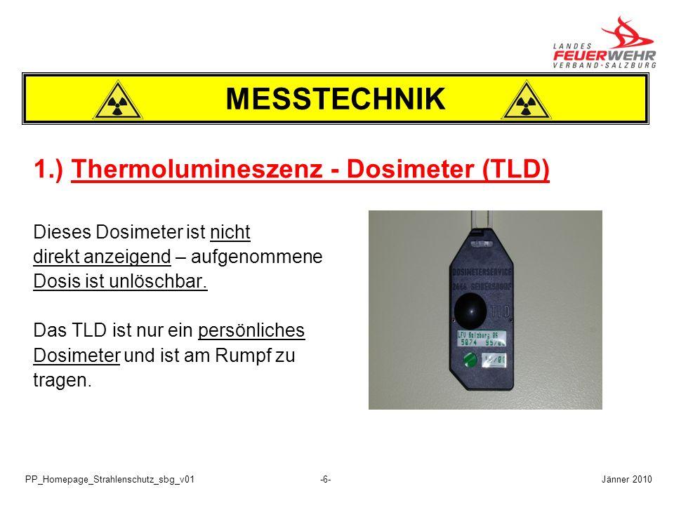 PP_Homepage_Strahlenschutz_sbg_v01-6- 1.) Thermolumineszenz - Dosimeter (TLD) Dieses Dosimeter ist nicht direkt anzeigend – aufgenommene Dosis ist unl