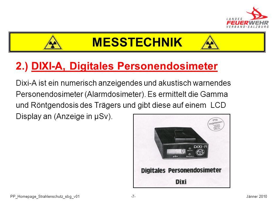 PP_Homepage_Strahlenschutz_sbg_v01-7- 2.) DIXI-A, Digitales Personendosimeter Dixi-A ist ein numerisch anzeigendes und akustisch warnendes Personendos