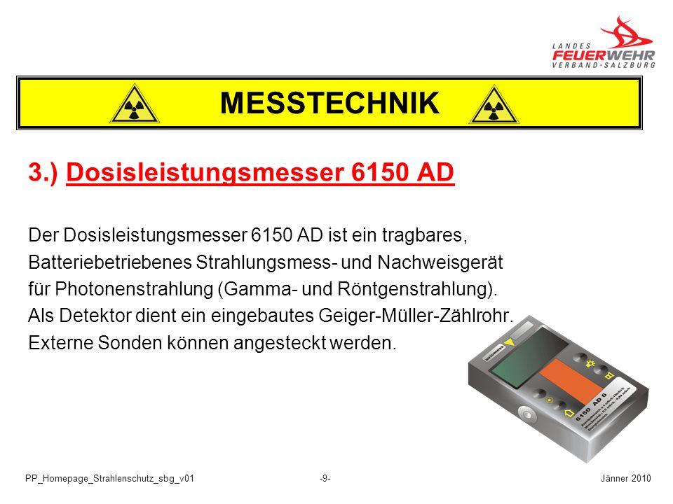 PP_Homepage_Strahlenschutz_sbg_v01-9- 3.) Dosisleistungsmesser 6150 AD Der Dosisleistungsmesser 6150 AD ist ein tragbares, Batteriebetriebenes Strahlu