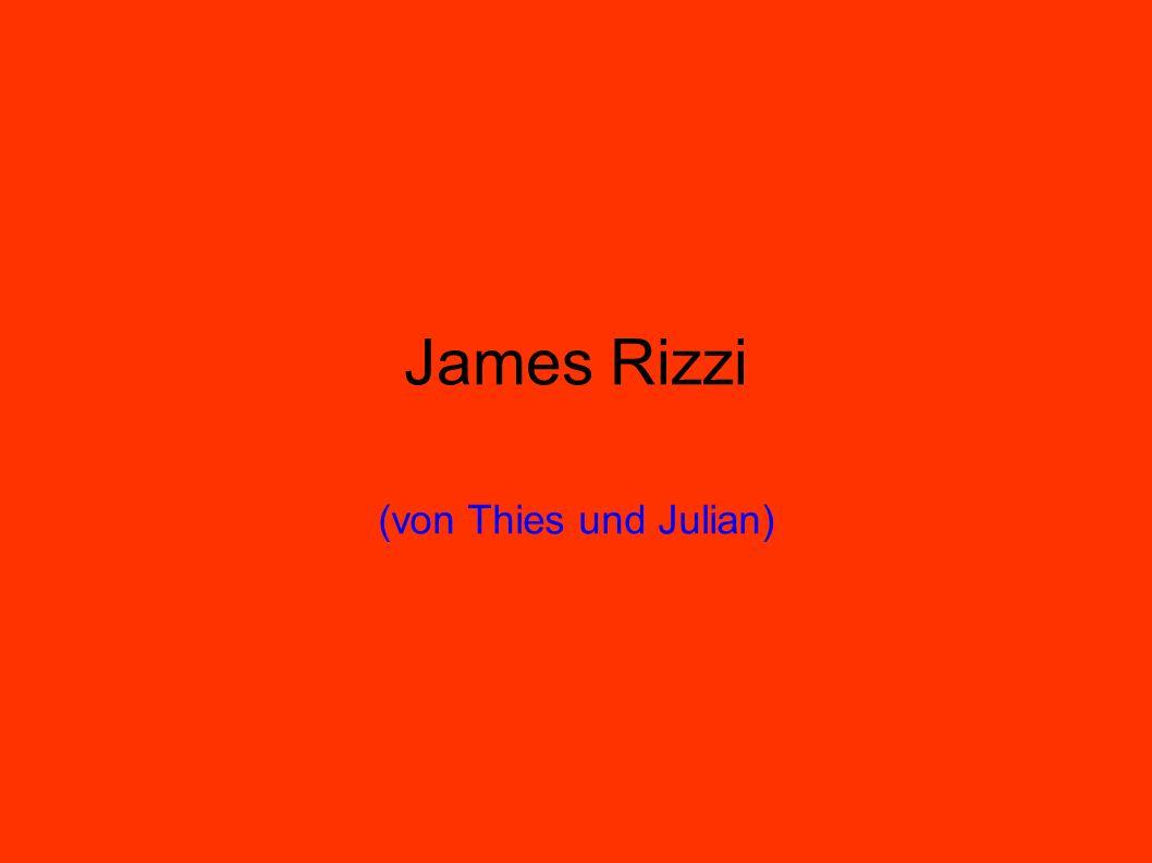 James Rizzi (von Thies und Julian)