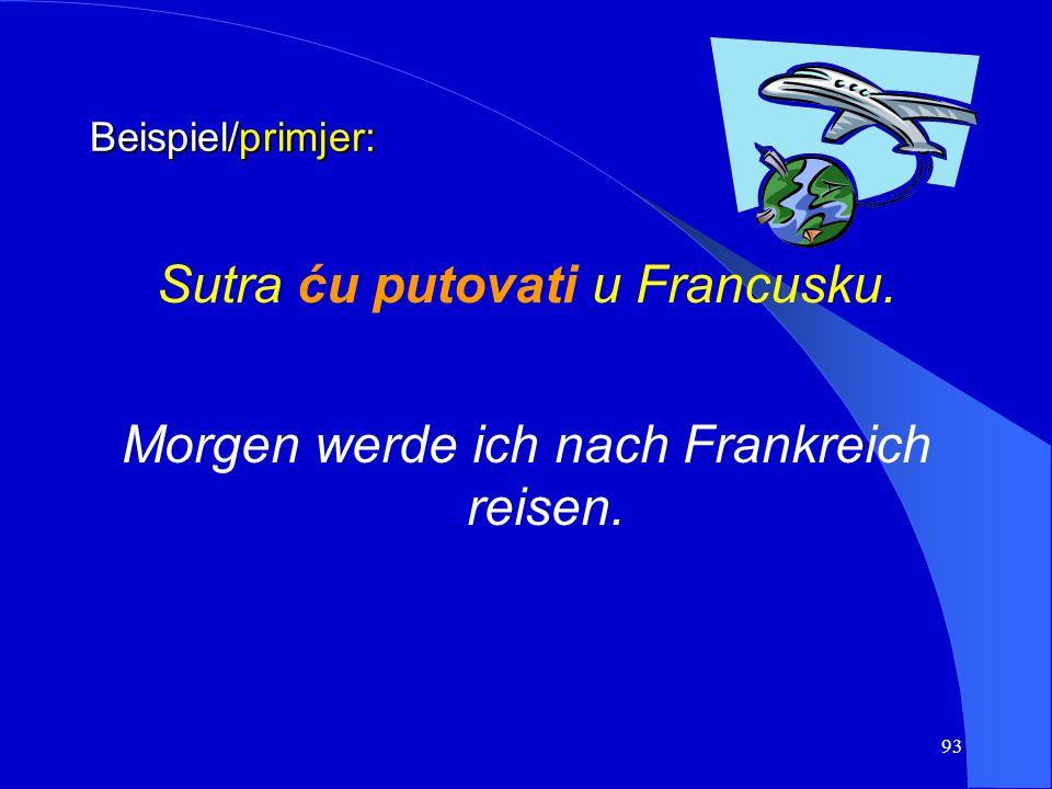 92 a) Futur I Mit dem Futur I wird eine auf den Redezeitpunkt bezogene zukünftige Handlung oder ein Geschehen gekennzeichnet. a) futur prvi Futurom pr