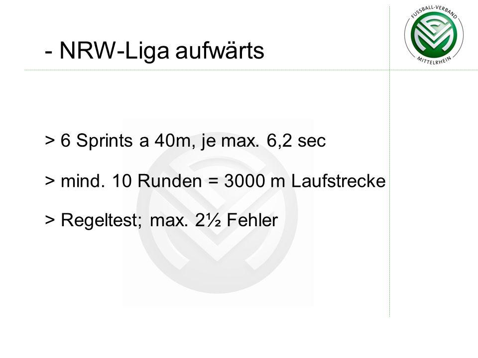 - NRW-Liga aufwärts > Regeltest; max.2½ Fehler > 6 Sprints a 40m, je max.