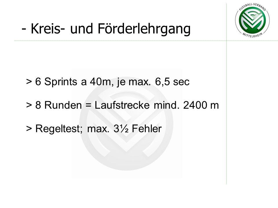 > 6 Sprints a 40m, je max.6,5 sec > 8 Runden = Laufstrecke mind.