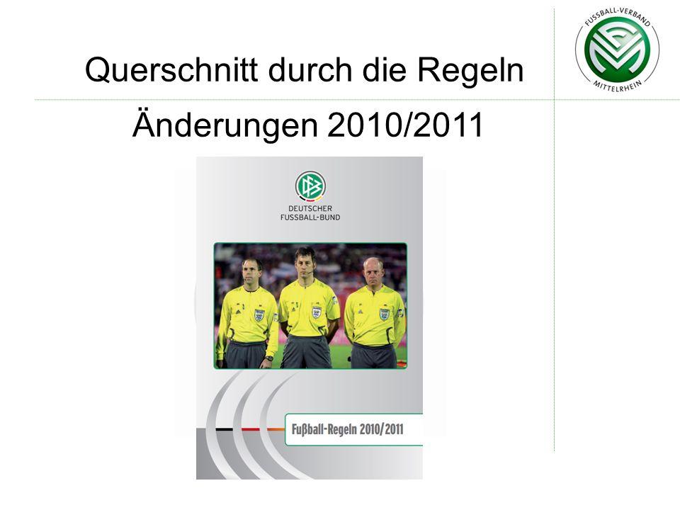 Änderungen 2010/2011 Querschnitt durch die Regeln