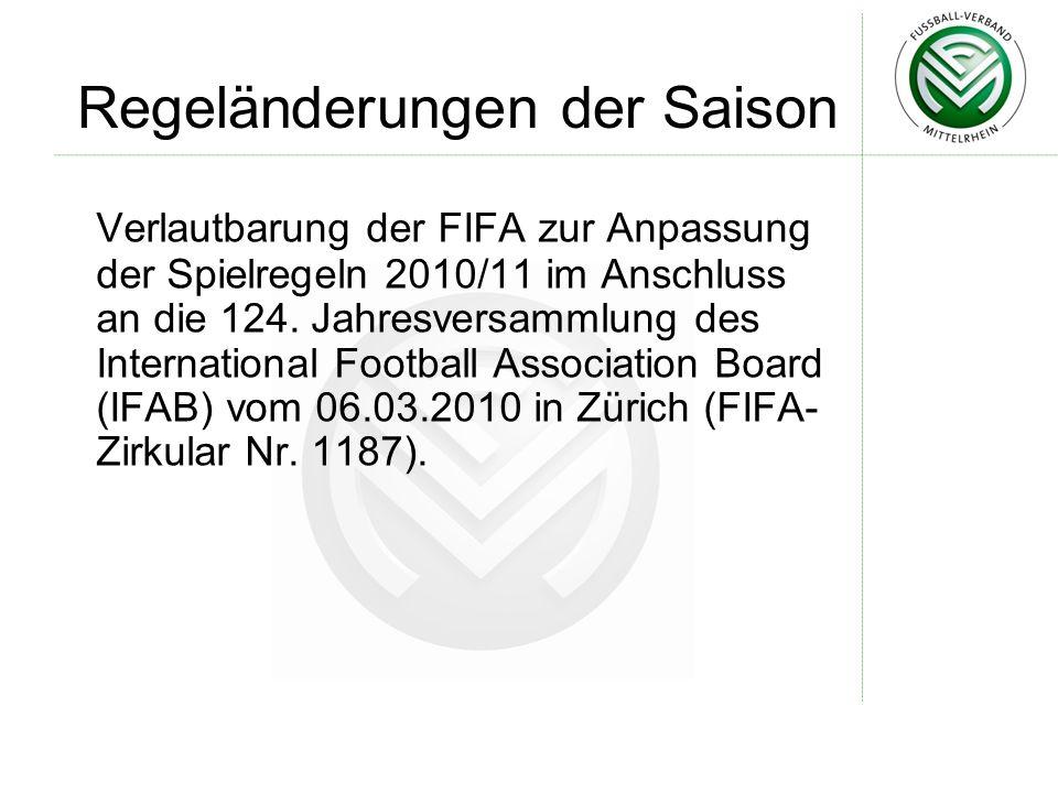 Regeländerungen der Saison Verlautbarung der FIFA zur Anpassung der Spielregeln 2010/11 im Anschluss an die 124.