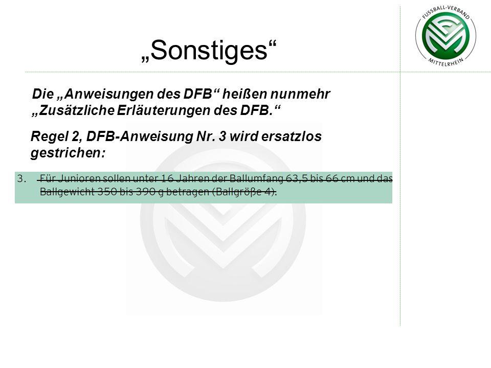 Sonstiges Die Anweisungen des DFB heißen nunmehr Zusätzliche Erläuterungen des DFB.