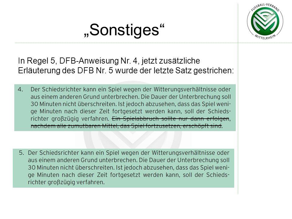 Sonstiges In Regel 5, DFB-Anweisung Nr.4, jetzt zusätzliche Erläuterung des DFB Nr.