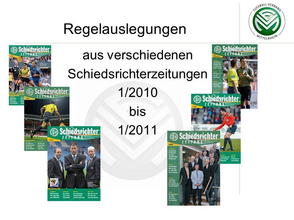 Regelauslegungen aus verschiedenen Schiedsrichterzeitungen 1/2010 bis 1/2011