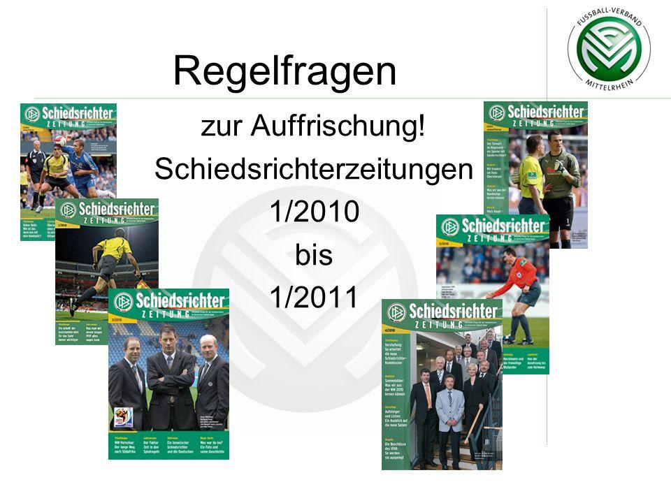 Regelfragen zur Auffrischung! Schiedsrichterzeitungen 1/2010 bis 1/2011
