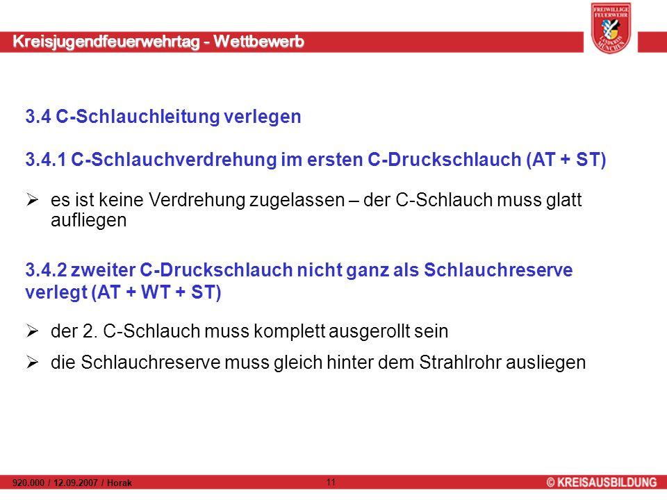 Kreisjugendfeuerwehrtag - Wettbewerb 920.000 / 12.09.2007 / Horak 11 3.4.2 zweiter C-Druckschlauch nicht ganz als Schlauchreserve verlegt (AT + WT + ST) der 2.