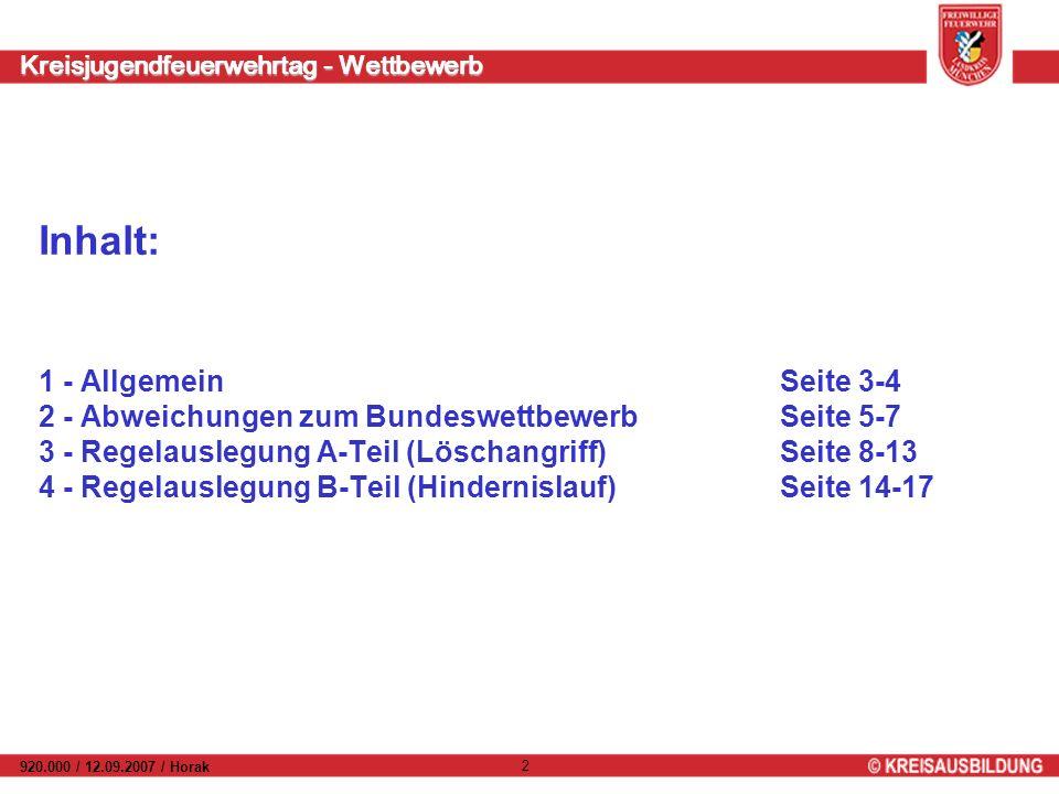 Kreisjugendfeuerwehrtag - Wettbewerb 920.000 / 12.09.2007 / Horak 2 Inhalt: 1 - AllgemeinSeite 3-4 2 - Abweichungen zum BundeswettbewerbSeite 5-7 3 -