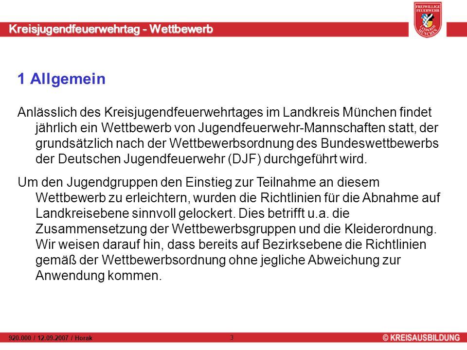 Kreisjugendfeuerwehrtag - Wettbewerb 920.000 / 12.09.2007 / Horak 3 1 Allgemein Anlässlich des Kreisjugendfeuerwehrtages im Landkreis München findet j