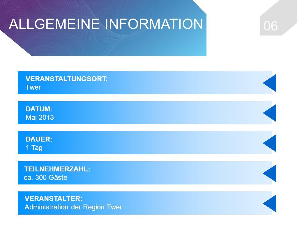 0606 ALLGEMEINE INFORMATION VERANSTALTUNGSORT: Twer DATUM: Mai 2013 DAUER: 1 Tag TEILNEHMERZAHL: ca.