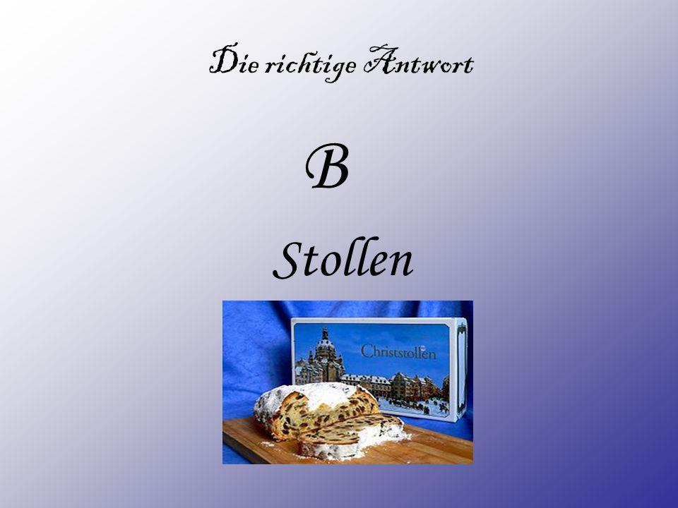 B A) Käsekuchen B) Stollen C) Apfelkuchen