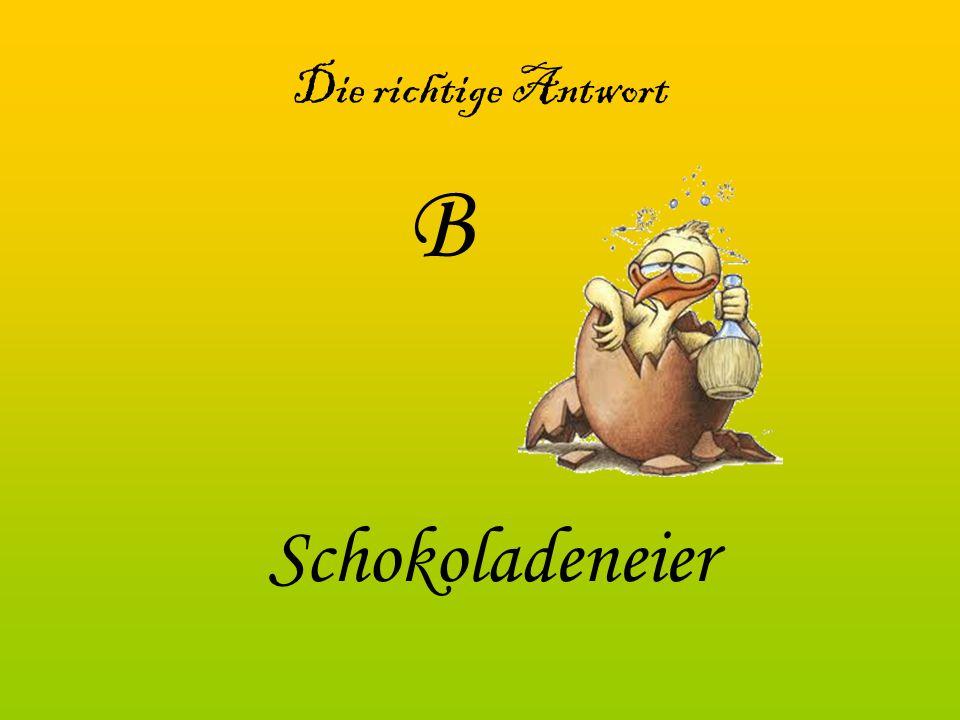 A) Osterhase B) Schokoladeneier C) Pilze