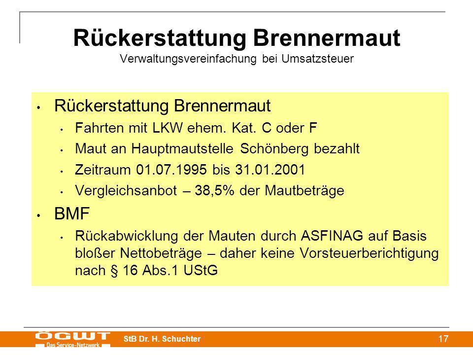 StB Dr. H. Schuchter 17 Rückerstattung Brennermaut Verwaltungsvereinfachung bei Umsatzsteuer Rückerstattung Brennermaut Fahrten mit LKW ehem. Kat. C o