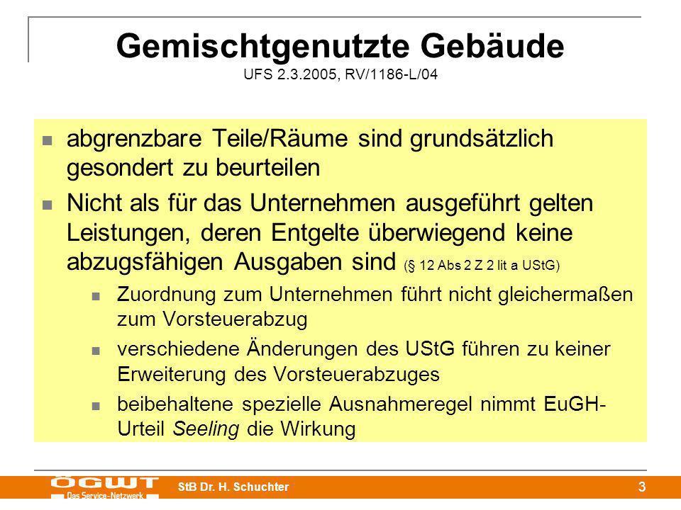StB Dr. H. Schuchter 3 Gemischtgenutzte Gebäude UFS 2.3.2005, RV/1186-L/04 abgrenzbare Teile/Räume sind grundsätzlich gesondert zu beurteilen Nicht al