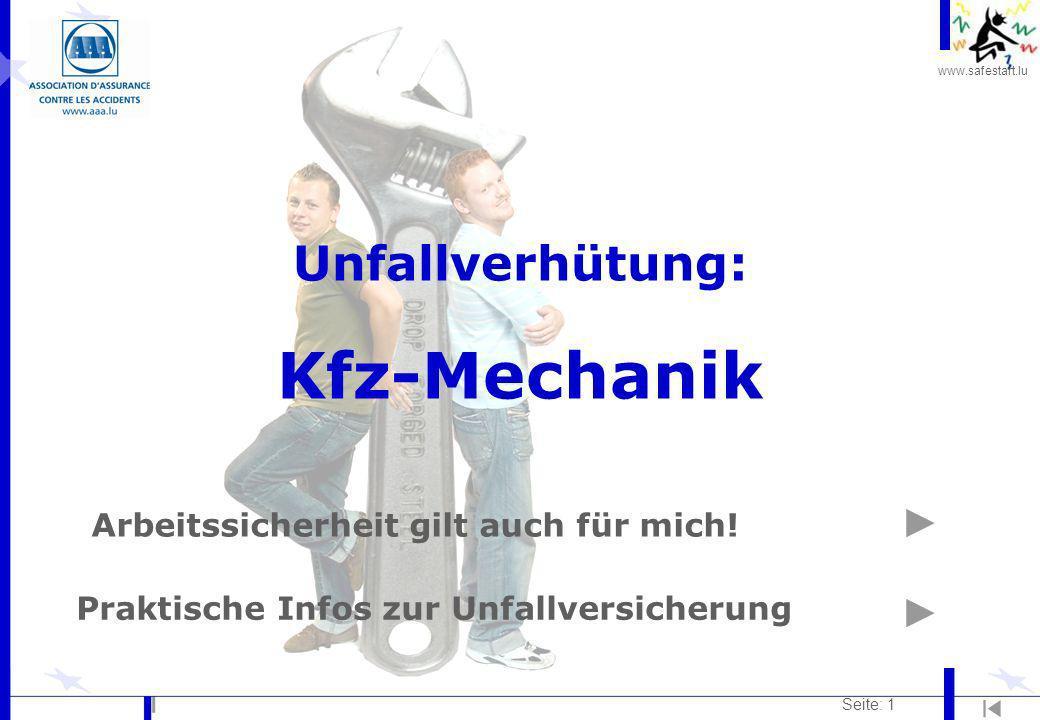 www.safestart.lu Seite: 1 Unfallverhütung: Kfz-Mechanik Arbeitssicherheit gilt auch für mich! Praktische Infos zur Unfallversicherung