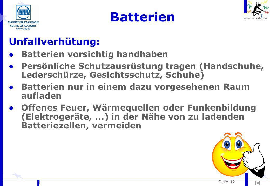 www.safestart.lu Seite: 12 Batterien Unfallverhütung: l Batterien vorsichtig handhaben l Persönliche Schutzausrüstung tragen (Handschuhe, Lederschürze