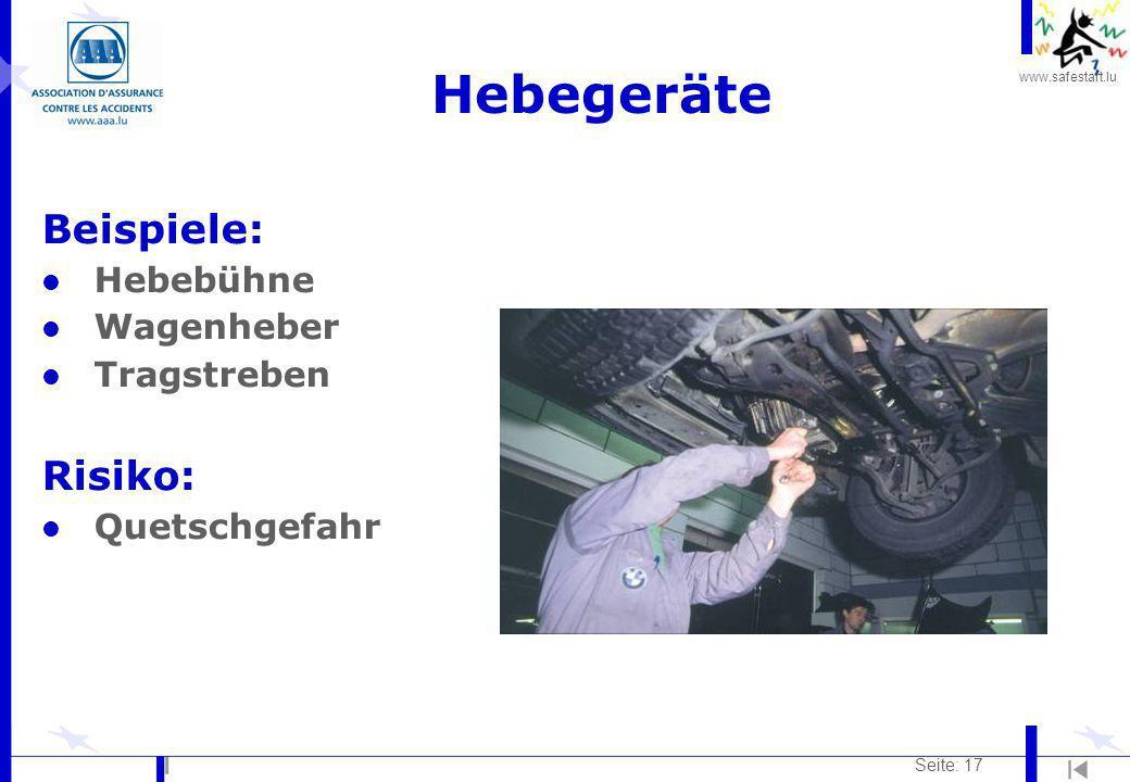 www.safestart.lu Seite: 17 Hebegeräte Beispiele: l Hebebühne l Wagenheber l Tragstreben Risiko: l Quetschgefahr