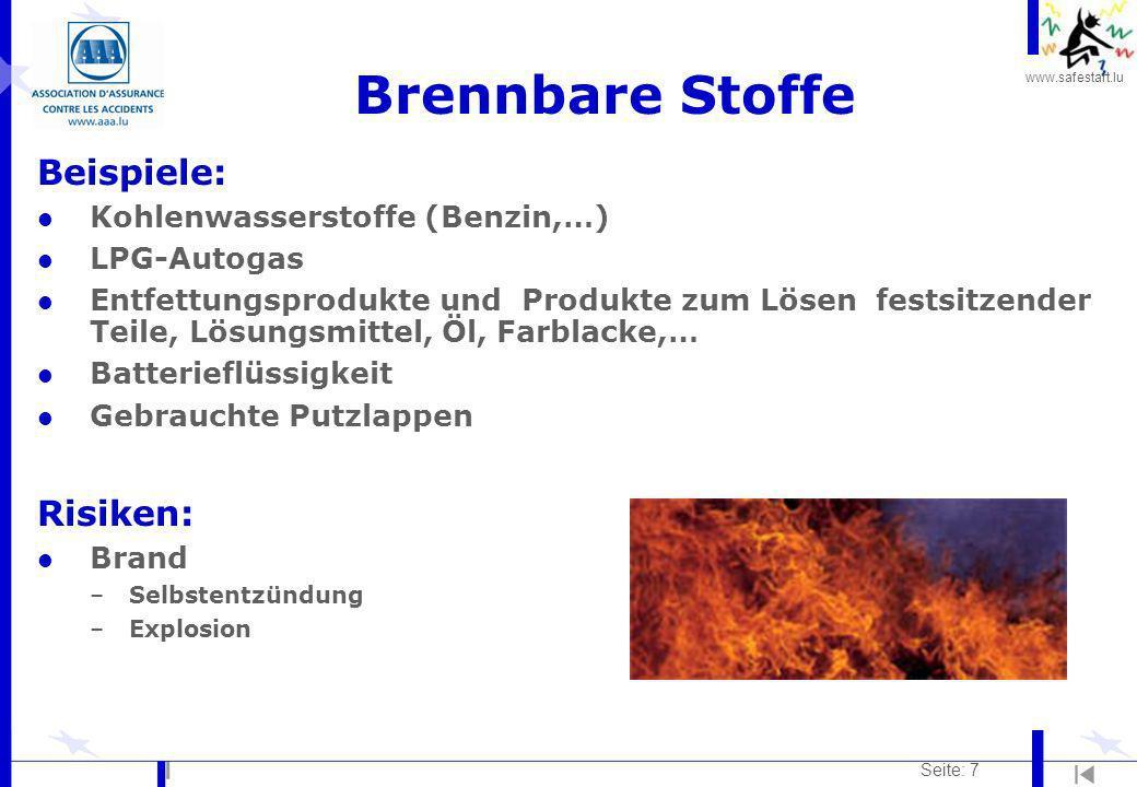 www.safestart.lu Seite: 7 Brennbare Stoffe Beispiele: l Kohlenwasserstoffe (Benzin,…) l LPG-Autogas l Entfettungsprodukte und Produkte zum Lösen fests