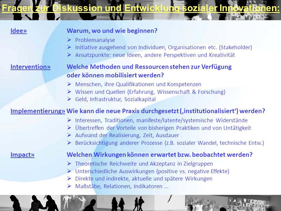 Idee»Warum, wo und wie beginnen? Problemanalyse Initiative ausgehend von Individuen, Organisationen etc. (Stakeholder) Ansatzpunkte: neue Ideen, ander
