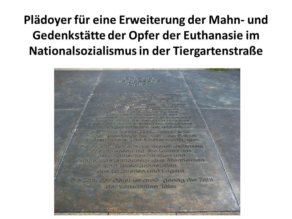 Plädoyer für eine Erweiterung der Mahn- und Gedenkstätte der Opfer der Euthanasie im Nationalsozialismus in der Tiergartenstraße