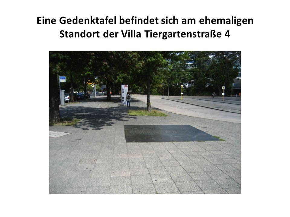 Eine Gedenktafel befindet sich am ehemaligen Standort der Villa Tiergartenstraße 4