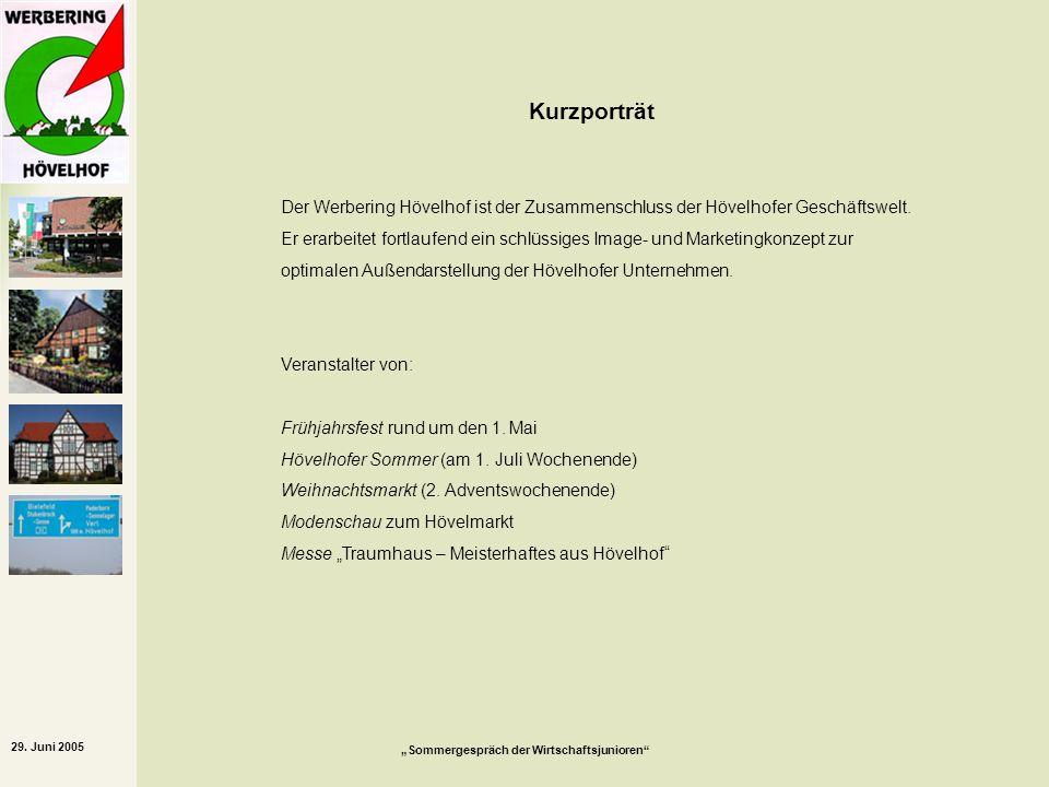 29. Juni 2005 Sommergespräch der Wirtschaftsjunioren Der Werbering Hövelhof ist der Zusammenschluss der Hövelhofer Geschäftswelt. Er erarbeitet fortla