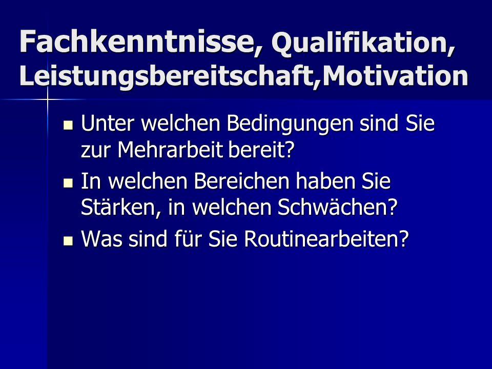 Unter welchen Bedingungen sind Sie zur Mehrarbeit bereit? Unter welchen Bedingungen sind Sie zur Mehrarbeit bereit? In welchen Bereichen haben Sie Stä