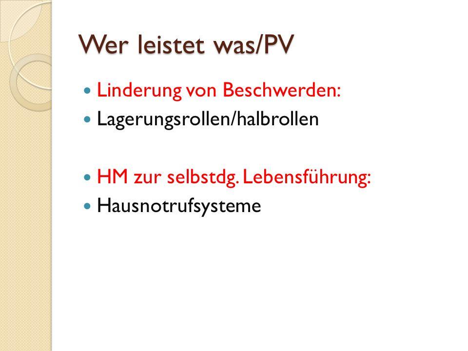 Wer leistet was/PV Linderung von Beschwerden: Lagerungsrollen/halbrollen HM zur selbstdg.