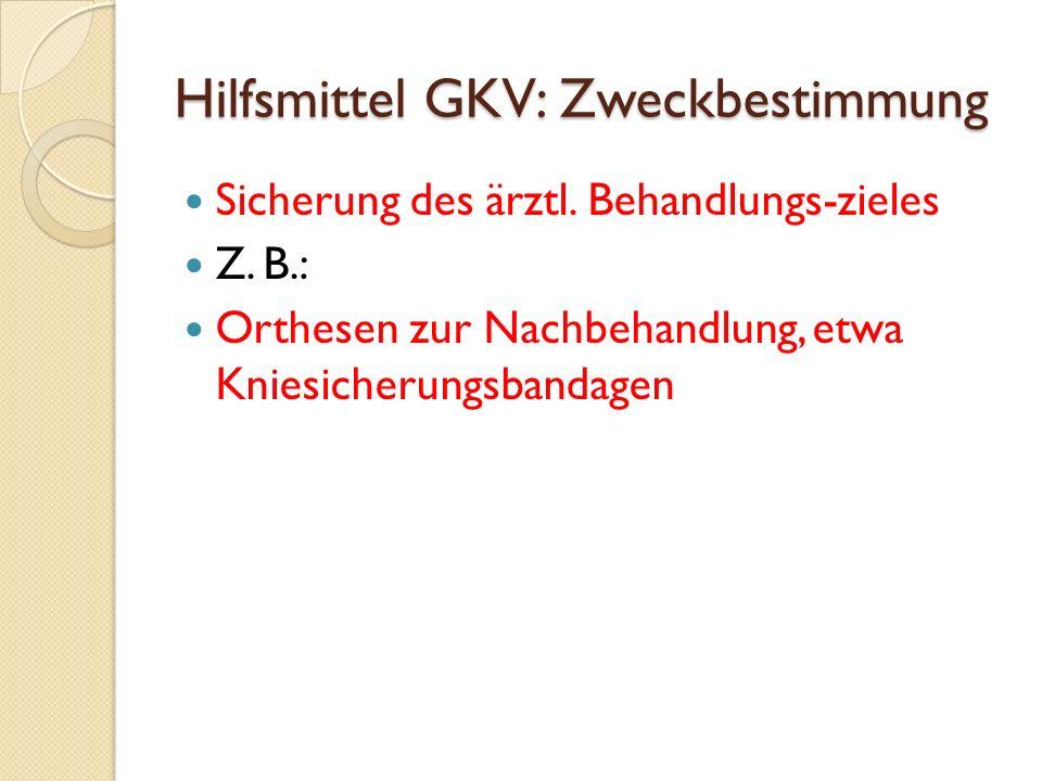 Hilfsmittel GKV: Zweckbestimmung Sicherung des ärztl.