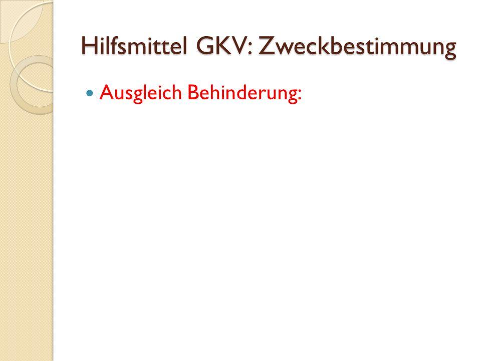 Hilfsmittel GKV: Zweckbestimmung Ausgleich Behinderung:
