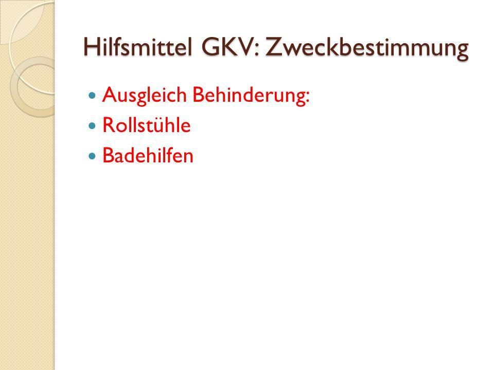 Hilfsmittel GKV: Zweckbestimmung Ausgleich Behinderung: Rollstühle Badehilfen