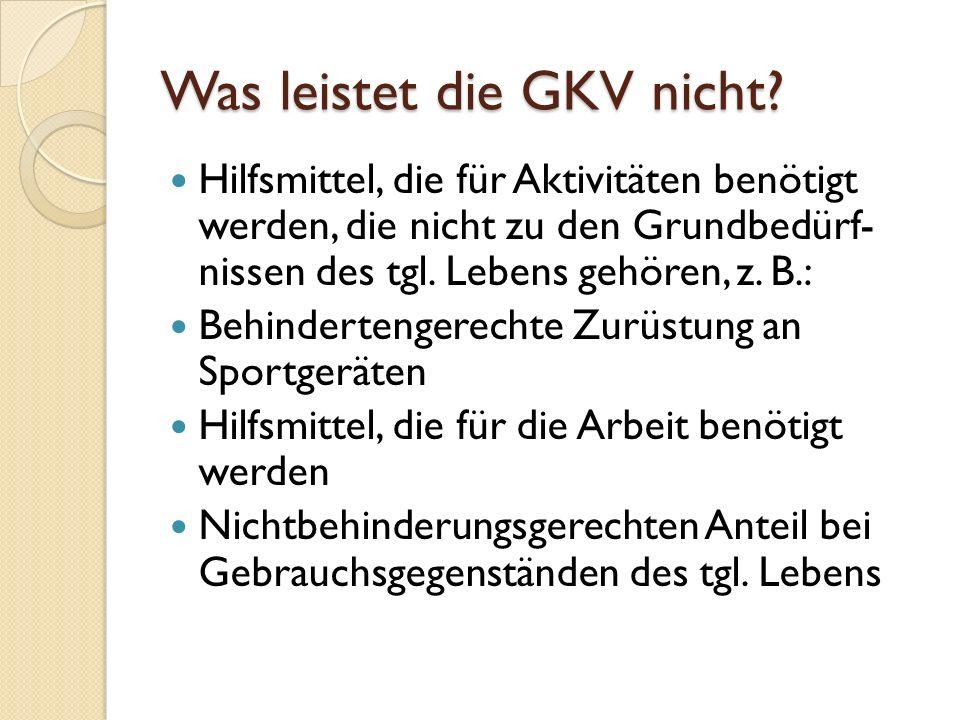 Was leistet die GKV nicht.