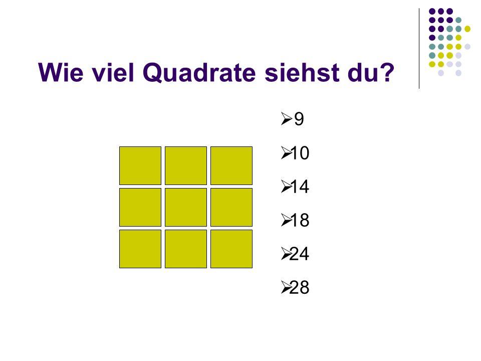 Wie viel Quadrate siehst du? 9 10 14 18 24 28