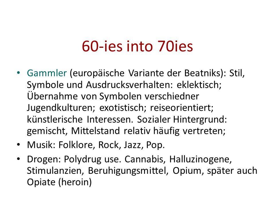 60-ies into 70ies Gammler (europäische Variante der Beatniks): Stil, Symbole und Ausdrucksverhalten: eklektisch; Übernahme von Symbolen verschiedner J