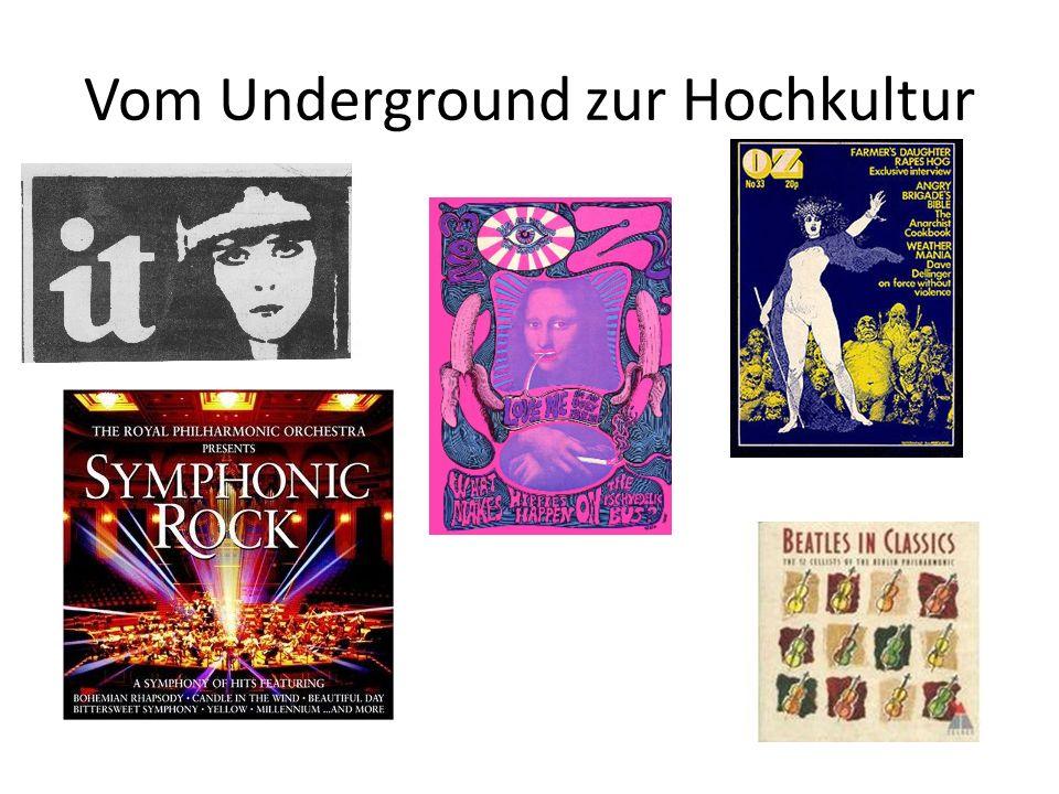 Vom Underground zur Hochkultur