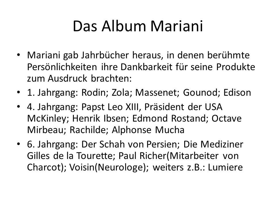 Das Album Mariani Mariani gab Jahrbücher heraus, in denen berühmte Persönlichkeiten ihre Dankbarkeit für seine Produkte zum Ausdruck brachten: 1. Jahr