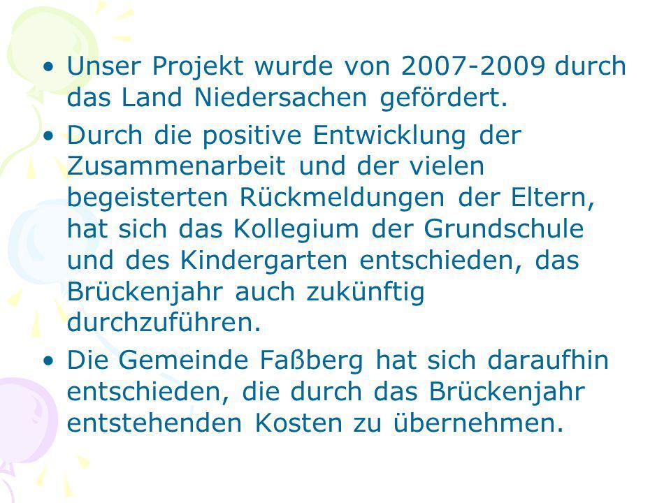 Unser Projekt wurde von 2007-2009 durch das Land Niedersachen gefördert. Durch die positive Entwicklung der Zusammenarbeit und der vielen begeisterten