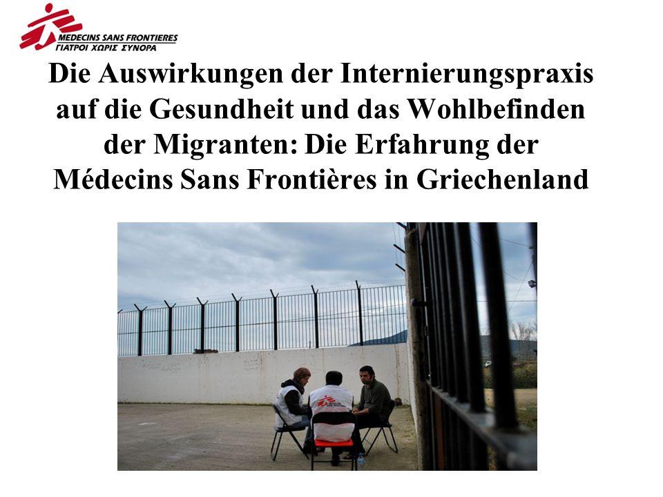 Die Auswirkungen der Internierungspraxis auf die Gesundheit und das Wohlbefinden der Migranten: Die Erfahrung der Médecins Sans Frontières in Griechenland