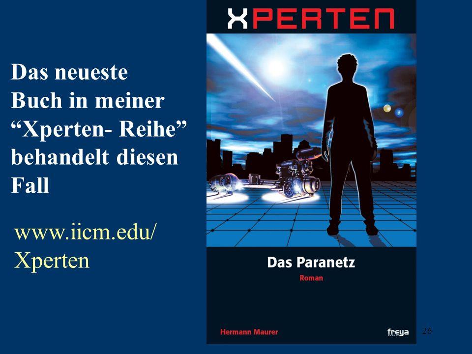 H.Maurer 200426 Das neueste Buch in meiner Xperten- Reihe behandelt diesen Fall www.iicm.edu/ Xperten